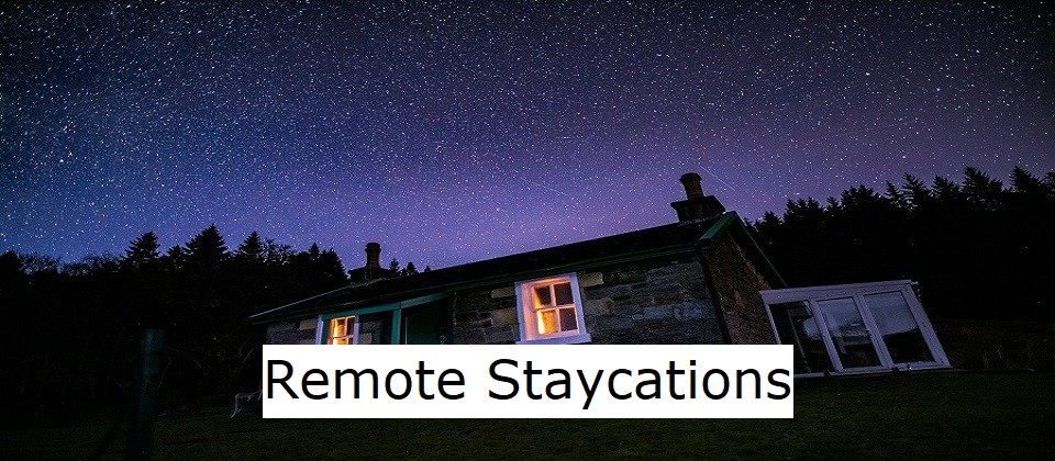 Remote Staycations